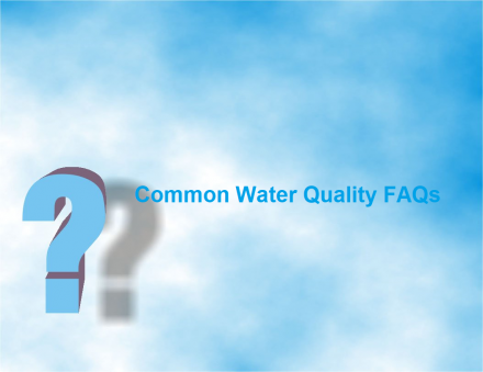Common Water Quality FAQs Answered